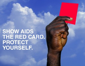 Give AIDS the Red Card poster. Credit: Audrey Bennett