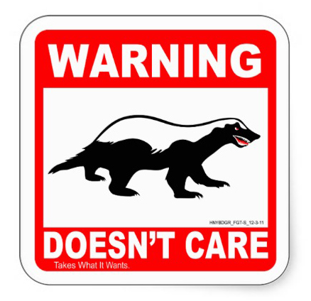 honey_badger_doesnt_care_warning_label_sticker-r955c69e0c59547f19ca1229d77b6d285_v9wf3_8byvr_512