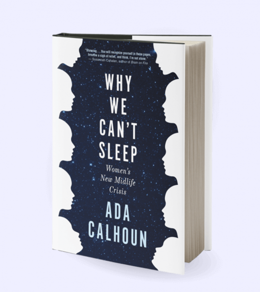 American Women on the Verge: A review of Ada Calhoun's Why We Can't Sleep
