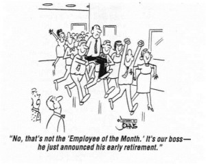 Bad boss_yay boss retiring