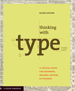 Thinking With Type - Ellen Lupton