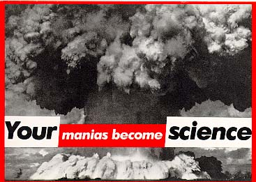 "Barbara Kruger ""Your Manias Become Science"" 1981"