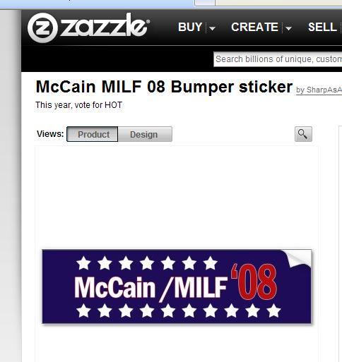 "Zazzle bumper sticker saying ""McCain / MILF '08"""