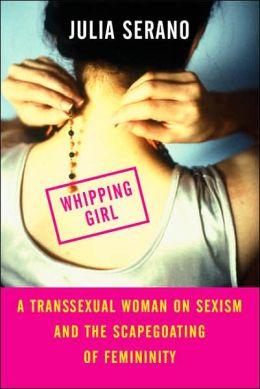 Serano's Whipping Girl