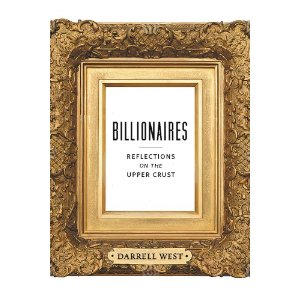 Billionaires - Reflections on the Upper Crust