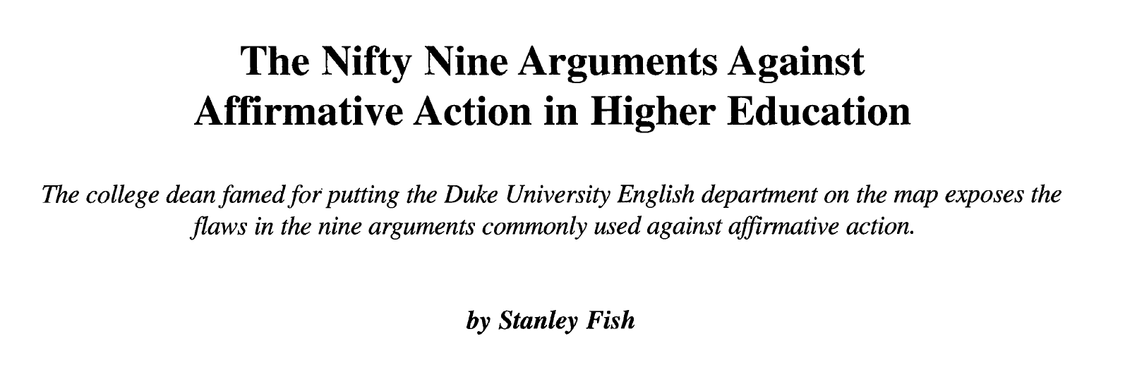 an argument against affirmation action The purpose of this essay will be to make an effective argument against the practice of affirmative action using ethical theories, perspectives and logical arguments.